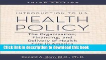 Introduction to U.S. Health Policy: The Organization, Financing, and Delivery of Health Care in