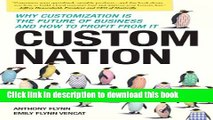 Books Custom Nation: Why Customization Is the Future of Business and How to Profit From It Free