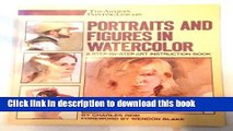 Download Portraits and Figures in Watercolor (Artist s Painting Library) PDF Online