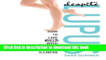 [Read PDF] Despite Lupus: How to Live Well with a Chronic Illness (1) Ebook Free