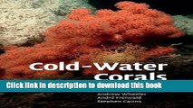 Ebook Cold-Water Corals: The Biology and Geology of Deep-Sea Coral Habitats Free Download