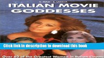 Ebook Italian Movie Goddesses: Over 80 of the Greatest Women in Italian Cinema Free Online