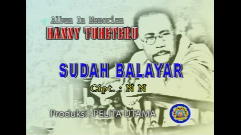 Hanny Tuheteru - SUDAH BALAYAR