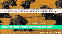 Books New Perspectives on Environmental Justice: Gender, Sexuality, and Activism Full Online