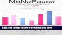 Books MeNoPause: Awaken and Empower your Self with Individualized Bio-identical Hormone