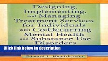 Books Designing, Implementing, and Managing Treatment Services for Individuals with Co-Occurring