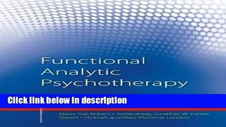 Books Functional Analytic Psychotherapy: Distinctive Features (CBT Distinctive Features) Full Online
