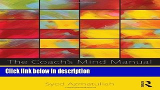 Ebook The Coach s Mind Manual: Enhancing coaching practice with neuroscience, psychology and