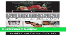Ebook The Nutritionist: Food, Nutrition, and Optimal Health Full Online