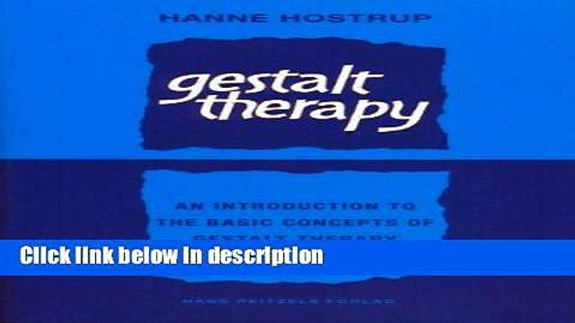 Books Gestalt Therapy: An Introduction to the Basic Concepts of Gestalt Therapy Full Online