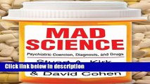 Ebook Mad Science: Psychiatric Coercion, Diagnosis, and Drugs Free Online