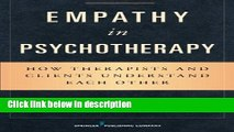 Books Empathy in Psychotherapy: How Therapists and Clients Understand Each Other Full Online