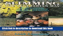 PDF  Slimming the Vegetarian Way: The Healthy Way to Lose Weight (Nature s Way)  Free Books