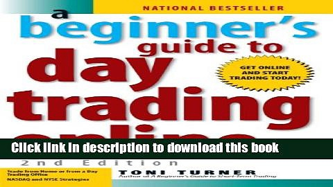 Books A Beginner s Guide To Day Trading Online Free Download