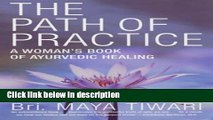 Books The Path of Practice: A Woman s Book of Ayurvedic Healing Full Online