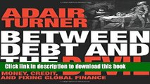 Ebook Between Debt and the Devil: Money, Credit, and Fixing Global Finance Free Online