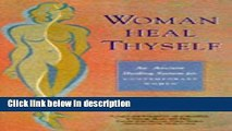 Ebook Woman Heal Thyself: An Ancient Healing System for Contemporary Women Full Online