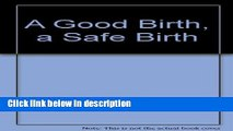 Books Good Birth, a Safe Birth, A Free Online