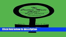 Ebook The Custom-Made Child?: Women-Centered Perspectives (Contemporary Issues in Biomedicine,