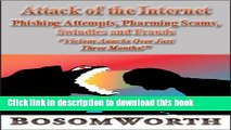 "Ebook Attack of the Internet - Phishing Attempts, Pharming Scams, Swindles and Frauds ""Vicious"