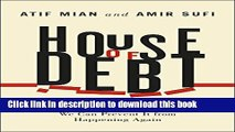 Ebook House of Debt: How They (and You) Caused the Great Recession, and How We Can Prevent It from