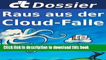 Ebook c t Dossier: Raus aus der Cloud-Falle: Alternativen zu Apple, Google, Microsoft und Co.