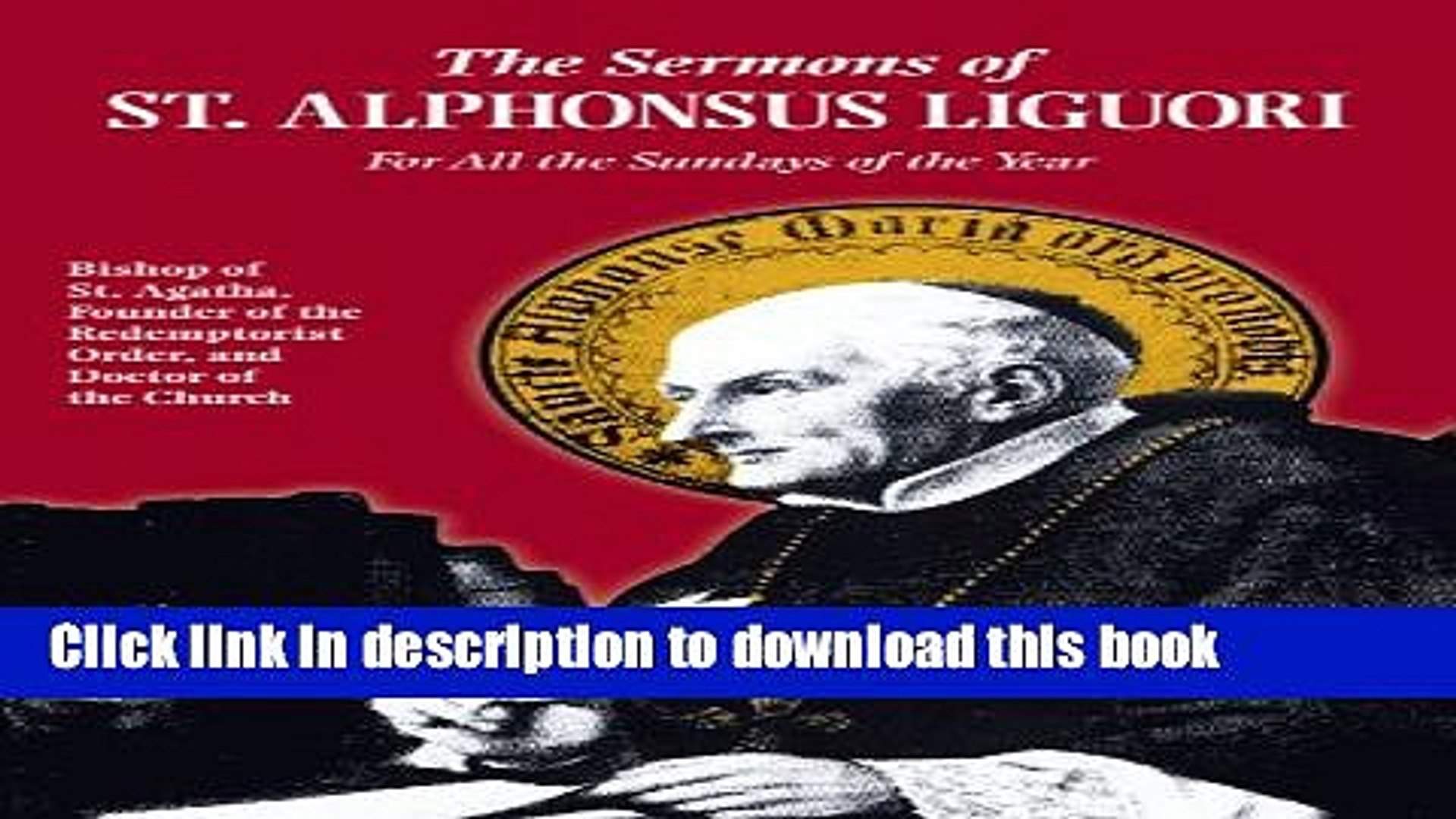 [Read PDF] The Sermons of St  Alphonsus Liguori for All the Sundays of the  Year Ebook Online