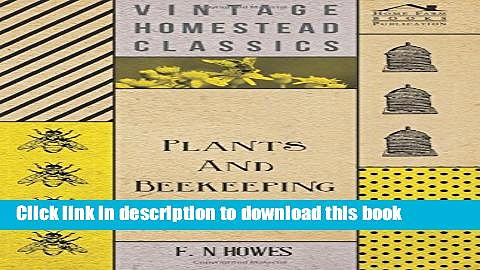 Ebook|Books} Plants and Beekeeping – An Account of Those Plants, Wild and Cultivated, of Value to