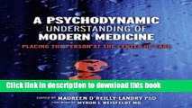 Ebook A Psychodynamic Understanding of Modern Medicine: Placing the Person at the Center of Care