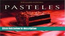 Ebook Pasteles: Cake, Spanish-Language Edition (Coleccion Williams-Sonoma) (Spanish Edition) Full