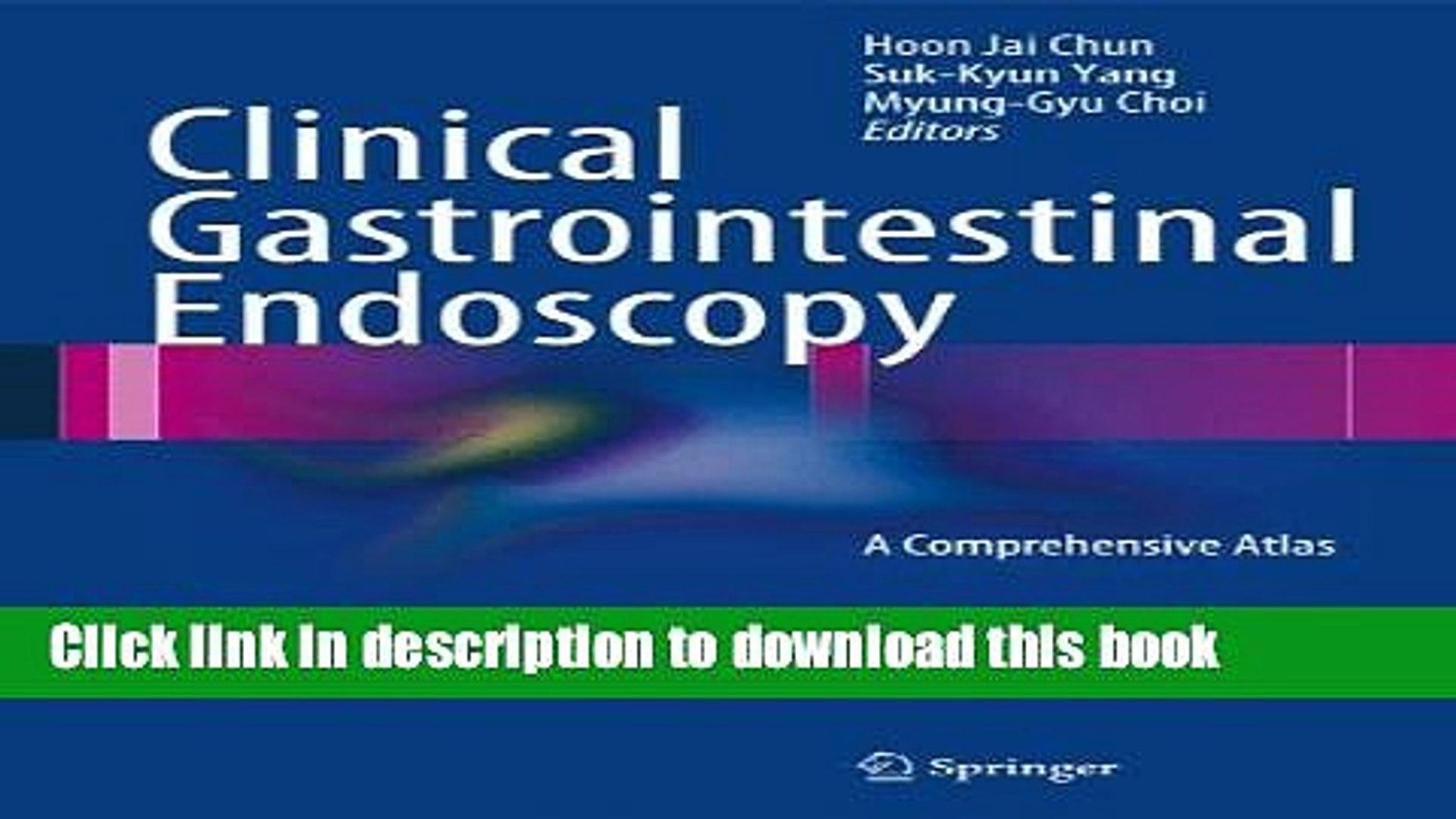 Clinical Gastrointestinal Endoscopy: A Comprehensive Atlas