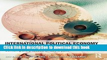 Ebook International Political Economy in the 21st Century: Contemporary Issues and Analyses Free