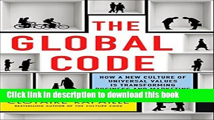 Ebook The Global Code: How a New Culture of Universal Values Is Reshaping Business and Marketing