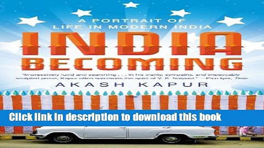 Ebook India Becoming: A Portrait of Life in Modern India Free Online