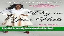 Download  Dig In Your Heels  The Glamorous (and Not So Glamorous) Life of a Young Breast Cancer