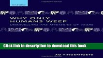 Download  Why only humans weep: Unravelling the mysteries of tears  Free Books