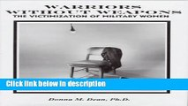 Books Warriors Without Weapons: The Victimization of Military Women Full Download