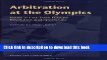 Books Arbitration at the Olympics:Issues of Fast-Track Dispute Resolution and Sports Law Full Online