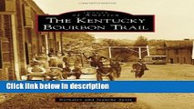 Books Kentucky Bourbon Trail, The (Images of America) Full Online