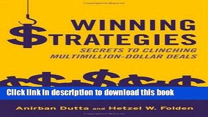 [Read PDF] Winning Strategies: Secrets to Clinching Multimillion-Dollar Deals Ebook Online