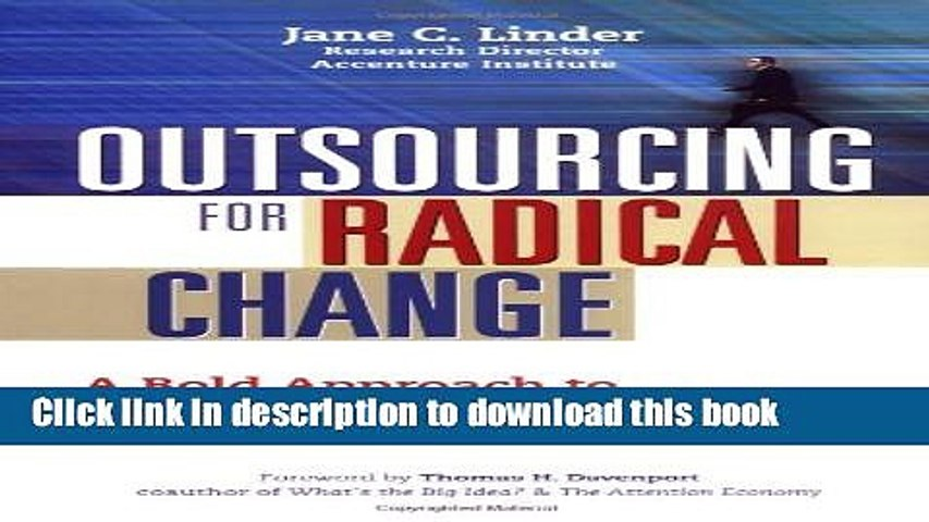 [Read PDF] Outsourcing for Radical Change: A Bold Approach to Enterprise Transformation Download