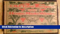 Books Old-time recipes for home made wines, cordials and liqueurs from fruits, flowers,