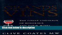 Books Grands Vins: The Finest Châteaux of Bordeaux and Their Wines Free Online