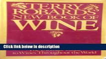 Books Terry Robards  New Book of Wine: The Ultimate Guide to Wines Throughout the World Full Online