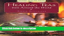 Ebook Healing Teas from Around the World (Natural healing series) Free Online