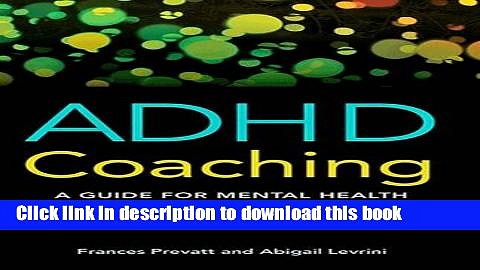 Books ADHD Coaching: A Guide for Mental Health Professionals Free Online