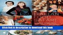 Download  Italian Food Safari: A Delicious Celebration Of The Italian Kitchen  Online