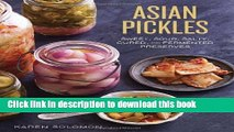 Books Asian Pickles: Sweet, Sour, Salty, Cured, and Fermented Preserves from Korea, Japan, China,