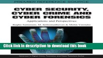 Ebook|Books} Cyber Security, Cyber Crime and Cyber Forensics: Applications and Perspectives Full