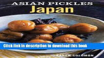 Books Asian Pickles: Japan: Recipes for Japanese Sweet, Sour, Salty, Cured, and Fermented